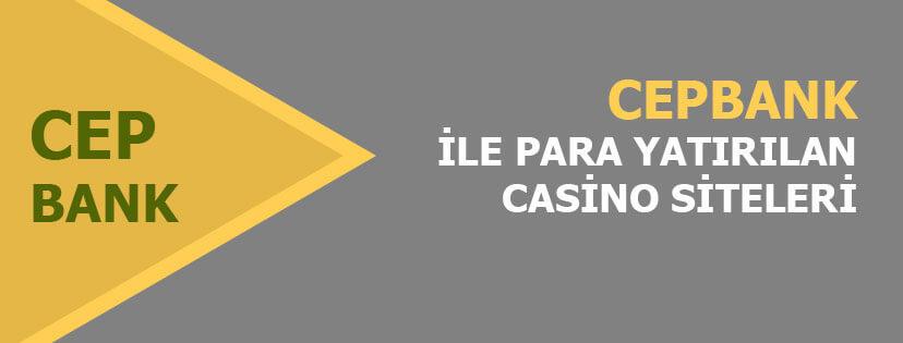 Cepbank kabul eden casino siteleri