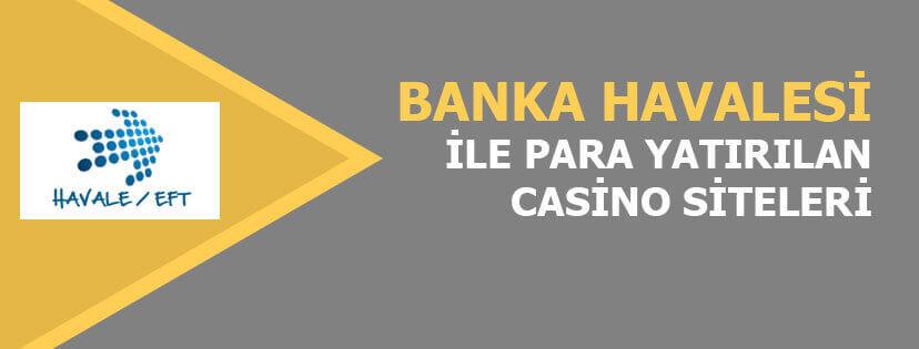 Havale kabul eden casino siteleri
